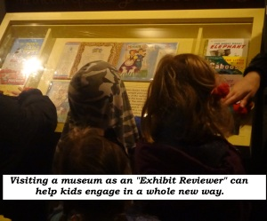 Asking kids to review an exhibit helps them engage in a new way
