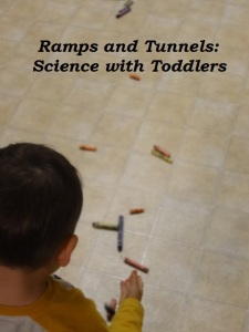 Ramps tunnels and does it roll Science with toddlers