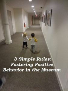 3 simple rules for helping kids and adults follow museum rules and enjoy their visit