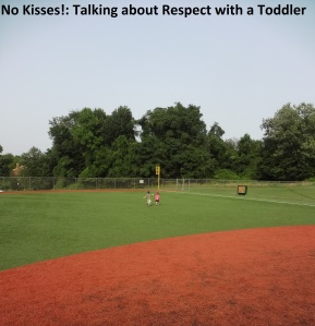 No kisses...teaching respect to a 2 year old