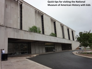 Visiting the National Museum of American History with Kids