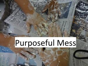 Purposeful Mess
